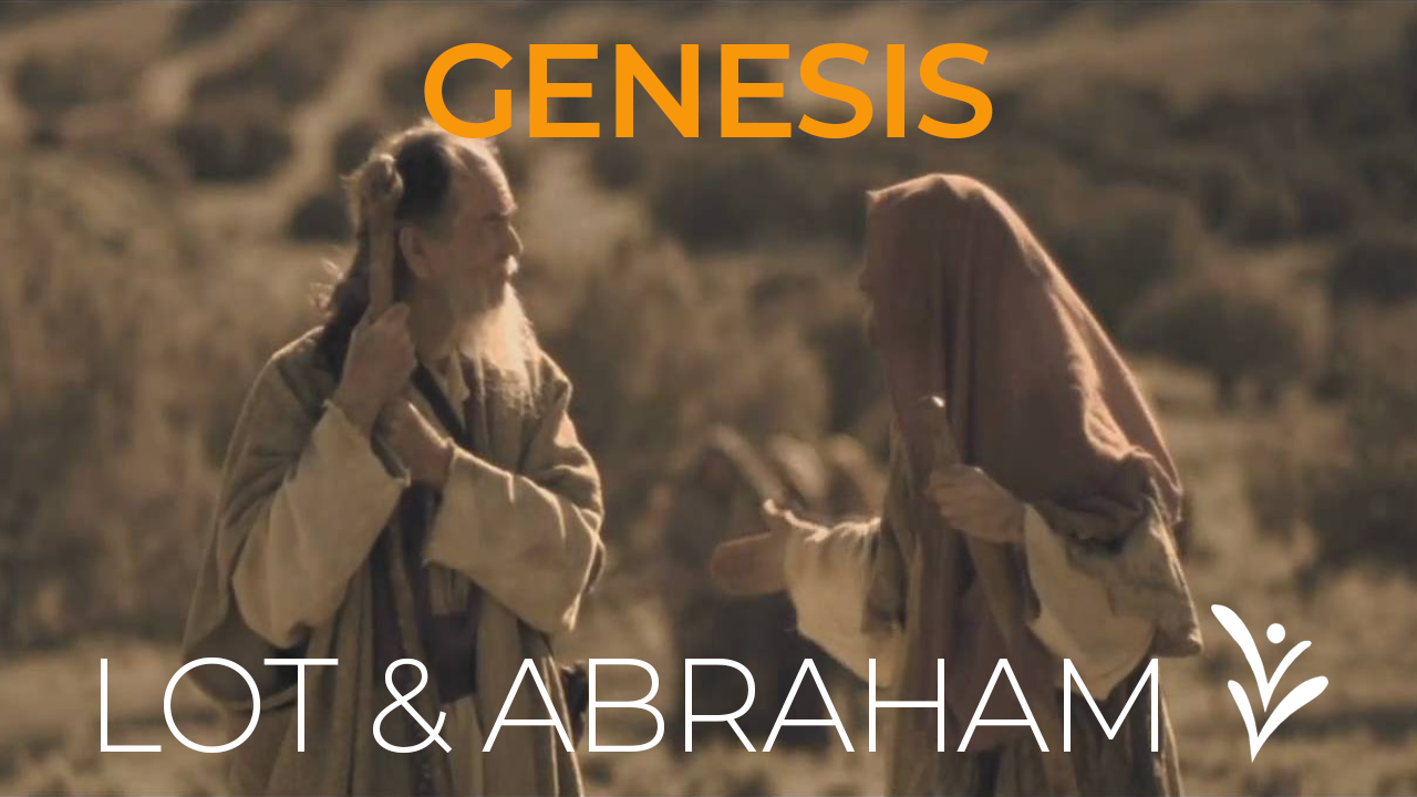 GENESIS: Lot and Abraham - Fountain of Life Baptist